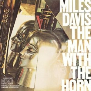 Miles Davis albums - The Man with the Horn
